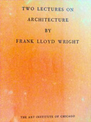 Frank Lloyd Wright original lecture.